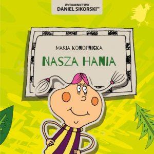 Maria Konopnicka Nasza Hania Wydawnictwo Daniel Sikorski