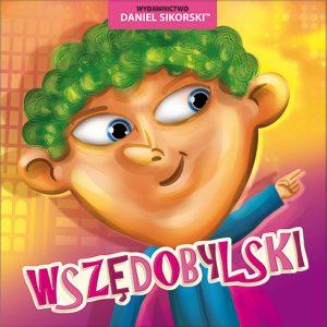 Daniel Sikorski_Wszedobylski_